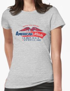 American Made - Buy U.S. or Bye Bye U.S. Jobs Womens Fitted T-Shirt