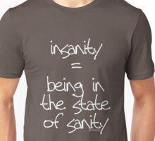 in sane ? Unisex T-Shirt