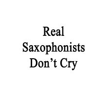 Real Saxophonists Don't Cry  by supernova23