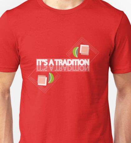 Tequila: It's a Tradition Unisex T-Shirt