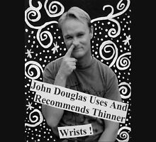 John Douglas Uses And Recommends Thinner Wrists Unisex T-Shirt
