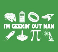 I'm Geekin' Out Man. Kids Clothes