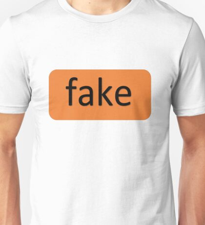 The Real You - Fake Unisex T-Shirt