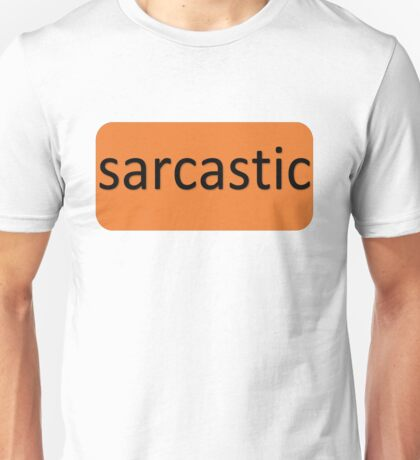 The Real You - Sarcastic Unisex T-Shirt