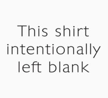 This shirt intentionally left blank T-Shirt