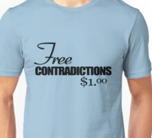 Free contradictions $1.00 Unisex T-Shirt