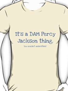 A Dam Percy Jackson Thing T-Shirt