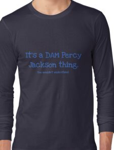 A Dam Percy Jackson Thing Long Sleeve T-Shirt