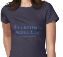 A Dam Percy Jackson Thing Womens Fitted T-Shirt