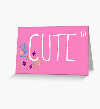 Cute to the power of 10 Greeting Card