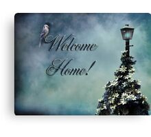 Welcome home! Canvas Print