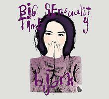 Big Time Sensuality Unisex T-Shirt