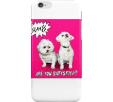 Are You Satisfied? iPhone Case/Skin