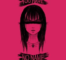 You Have No Name by hollowomen