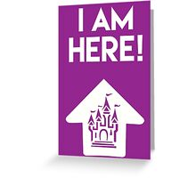 I Am Here Collection - Magic Kingdom Greeting Card