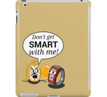 Don't Get Smart With Me! iPad Case/Skin