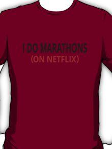 I Do Marathons (On Netflix) T-Shirt