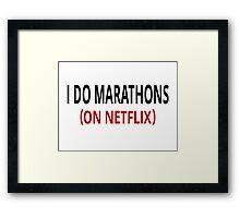 I Do Marathons (On Netflix) Framed Print