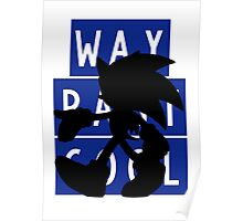 SONIC IS WAY PAST COOL Poster