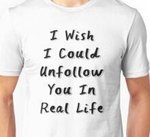 Unfollow Unisex T-Shirt