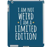 I am not weird iPad Case/Skin