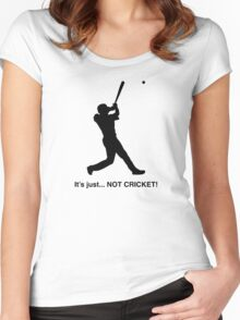 It's just... NOT CRICKET! Women's Fitted Scoop T-Shirt