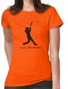 It's just... NOT CRICKET! Womens Fitted T-Shirt