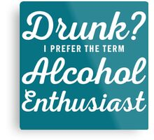 Alcohol Enthusiast Metal Print