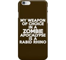 My weapon of choice in a Zombie Apocalypse is a rabid rhino iPhone Case/Skin