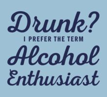 Alcohol Enthusiast by e2productions
