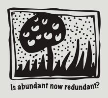 Is abundant now redundant? Tee by Gudrun Eckleben