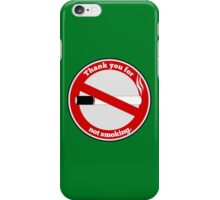 Thank you for not smoking iPhone Case/Skin
