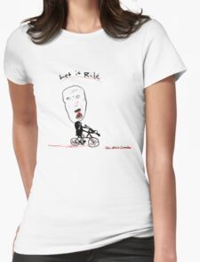 Let it Ride... Womens Fitted T-Shirt