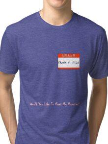 My Name Is ... Frank N. Stein Tri-blend T-Shirt