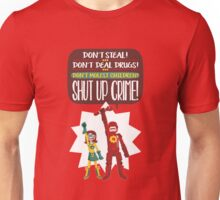 Hero nº 13: Don't Steal! Don't Deal Drugs! Don't Molest Children! Shut up, crime! Unisex T-Shirt