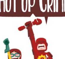 Hero nº 13: Don't Steal! Don't Deal Drugs! Don't Molest Children! Shut up, crime! Sticker