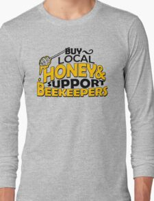 BUY LOCAL HONEY & SUPPORT BEEKEEPERS Long Sleeve T-Shirt