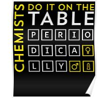 CHEMISTS DO IT ON THE TABLE Poster