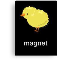 chick magnet Canvas Print