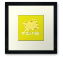 give cheese a chance Framed Print