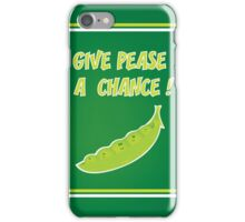give pease a chance iPhone Case/Skin