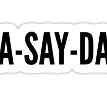 FLA-SAY-DAH. Sticker