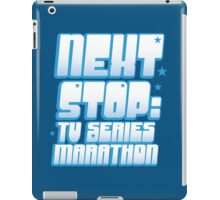 NEXT STOP: TV SERIES MARATHON iPad Case/Skin