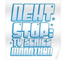 NEXT STOP: TV SERIES MARATHON Poster