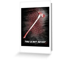 This is not an Axe  by Jack Torrance 237 Greeting Card