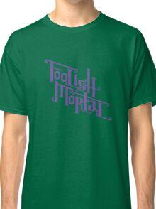 Foolish Mortal (Purple) Classic T-Shirt