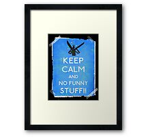 Keep calm and no funny stuff! vtg b Framed Print