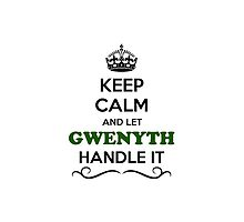 Keep Calm and Let GWENYTH Handle it by Neilbry