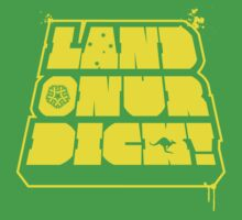 Land on your Dick! by ak37