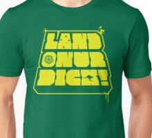 Land on your Dick! Unisex T-Shirt